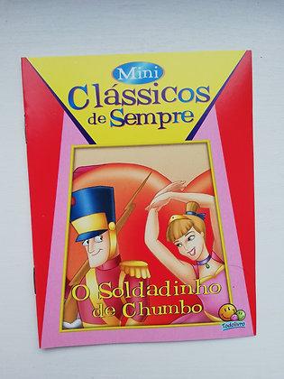 MINI CLÁSSICOS DE SEMPRE -O SOLDADINHO DE CHUMBO