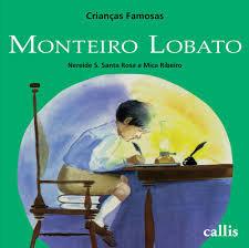 Crianças Famosas -Monteiro Lobato