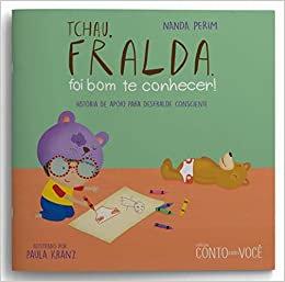 Tchau, Fralda: Foi Bom Te Conhecer!