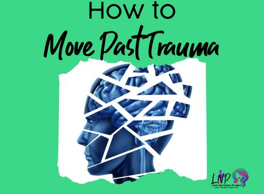 How to Move Past Trauma