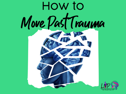 How to Move Past Trauma