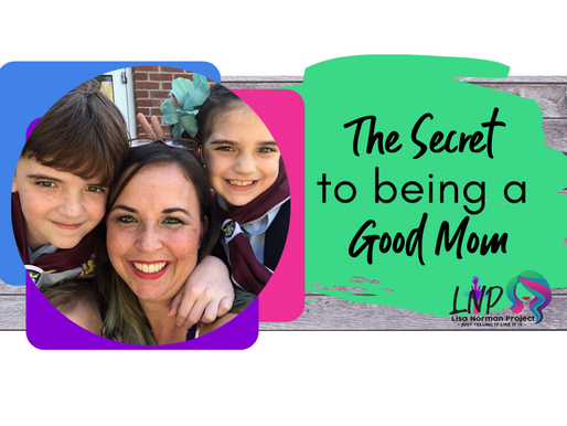 The Secret to Being a Good Mom