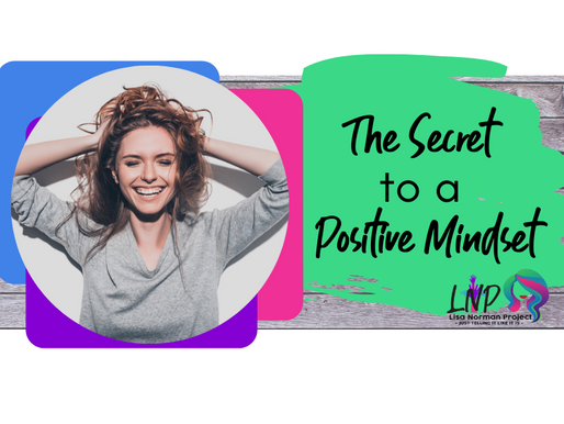Stop your Pity Party:  The Secret of Positive Mindset