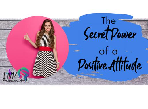 The Secret Power of a Positive Attitude