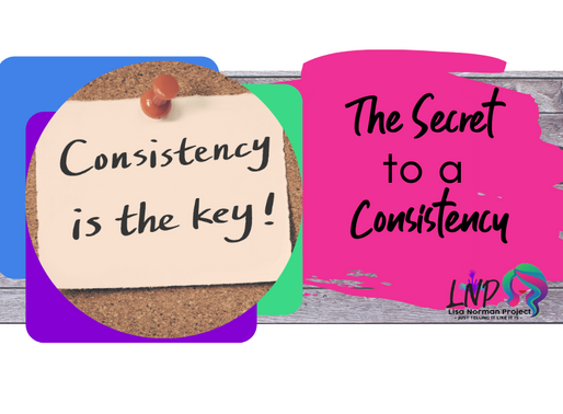 The Secret to Consistency