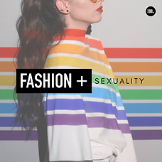 Fashion + Sexuality.png