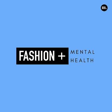 3. Fashion + Mental Health '19.png