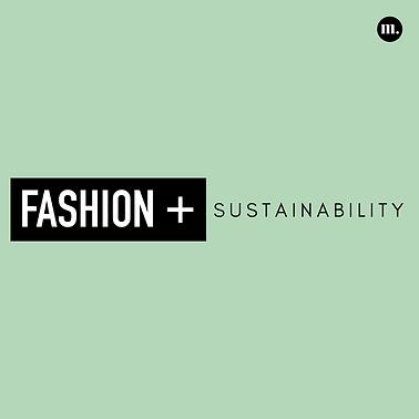 4. Fashion + Sustainability.png