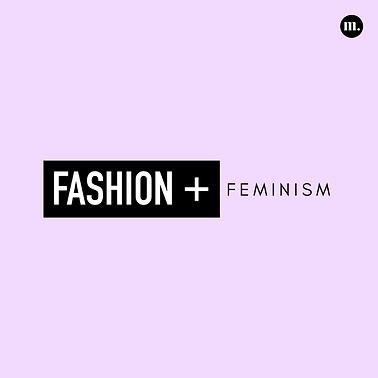 3. Fashion + Feminism.png