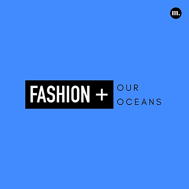 Fashion + Our Oceans.png