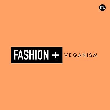 3. Fashion + Veganism.png