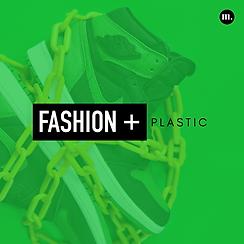 Fashion + Plastic (1).png