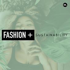 Fashion + Sustainability.png