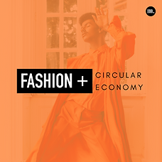 Fashion + The Circular Economy.png
