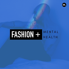 Fashion + Mental Health.png
