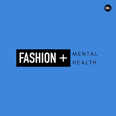 10. Fashion + Mental Health.png