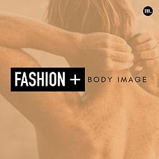 Fashion + Body Image.png