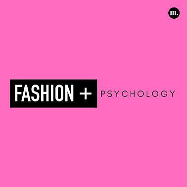 8. Fashion + Psychology.png