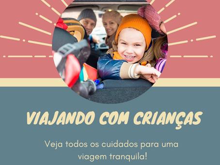 Viajando com crianças - Todos os cuidados para uma viagem tranquila!