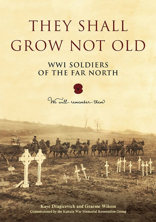 They Shall Grow Not Old - WW1 Soldiers of the Far North