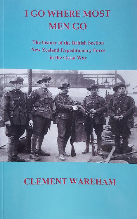 I Go Where Most Men Go: British Section NZEF