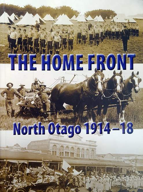 The Home Front: North Otago 1914 - 18