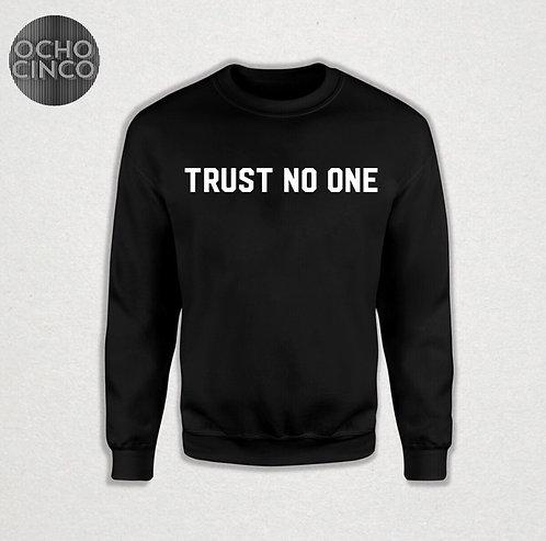 TRUST NO ONE SWEATER