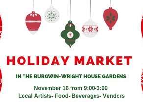Holiday Market at the Burgwin-Wright House