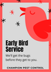 Early Birds Beat the Bugs
