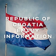 Republic of Croatia - important entry information