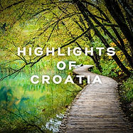 Highlights of Croatia - Private multi-day tour