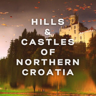Day-trip to Norther Croatia, Hills & Catles from Zagreb