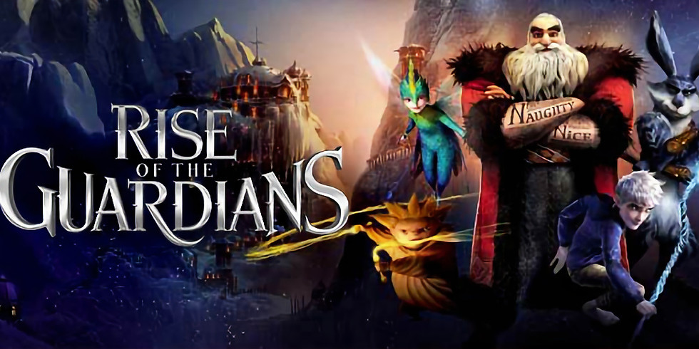 Rise Of TheGuardians 7:30 PM - Free Event