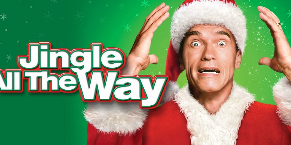 Jingle All the Way 10:00 PM - Free Event