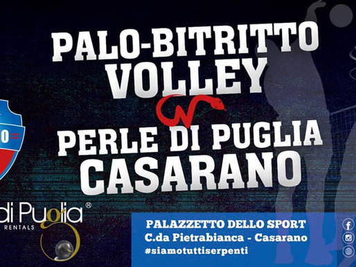 PERLE DI PUGLIA CASARANO, AL VIA I PLAY-OFF: IL PRIMO OSTACOLO E' IL PALO-BITRITTO VOLLEY!
