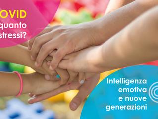 COVID: ma quanto ci stressi? Intelligenza emotiva e nuove generazioni