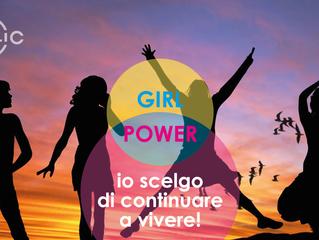GIRL POWER: io scelgo di continuare a vivere