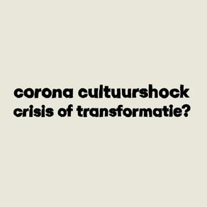 Corona cultuurshock: crisis of transformatie?