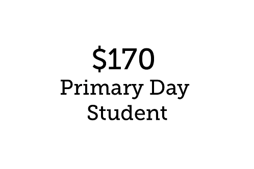 $170 Primary Day Student