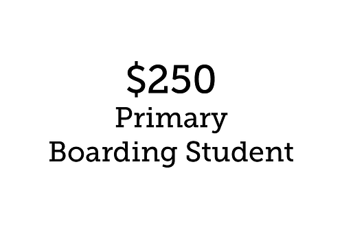 $250 Primary Boarding Student
