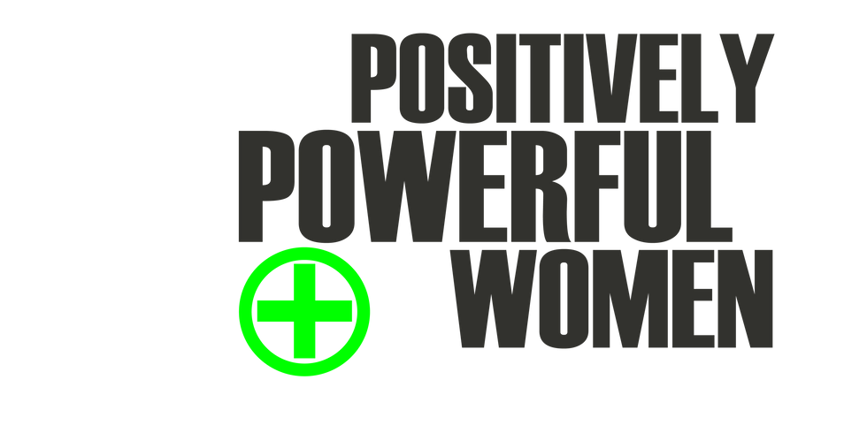 POSITIVELY POWERFUL WOMEN! SPRING RENEWAL