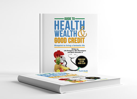 Guide to Health Wealth & Good Credit