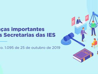 MUDANÇAS IMPORTANTES PARA AS SECRETARIAS DAS IES PORTARIA No. 1.095 de 25 de outubro de 2019