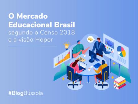O MERCADO EDUCACIONAL BRASIL SEGUNDO O CENSO 2018 E A VISÃO HOPER