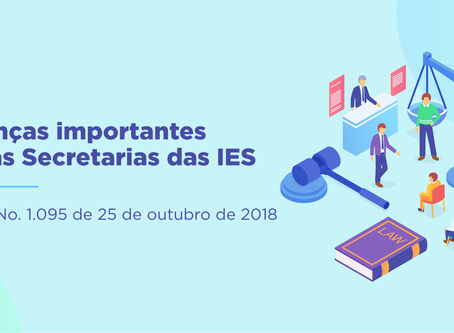 MUDANÇAS IMPORTANTES PARA AS SECRETARIAS DAS IES PORTARIA No. 1.095 de 25 de outubro de 2018