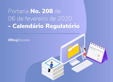PORTARIA NO. 208 DE 06 DE FEVEREIRO DE 2020 - CALENDÁRIO REGULATÓRIO
