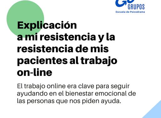 Explicación a mi resistencia y la resistencia de mis pacientes al trabajo on-line