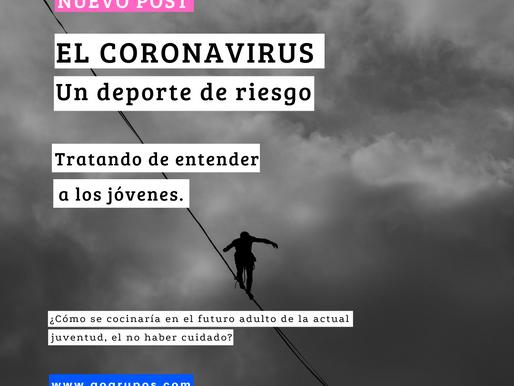 EL CORONAVIRUS, UN DEPORTE DE RIESGO. Tratando de entender a los jóvenes.