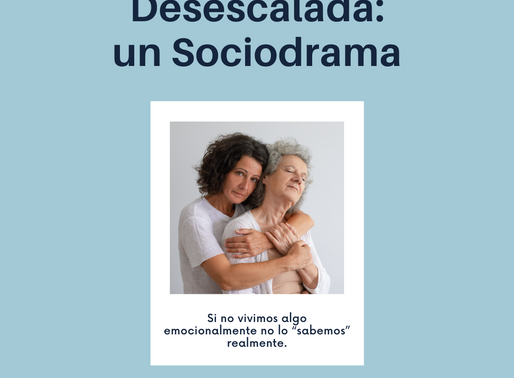 Desescalada: un Sociodrama