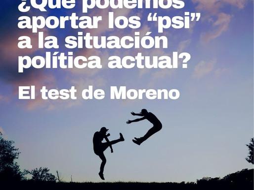 """¿Qué podemos aportar los """"psi"""" a la situación política actual? El test de Moreno"""
